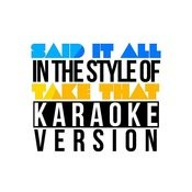 Said It All (In The Style Of Take That) [Karaoke Version] - Single Songs