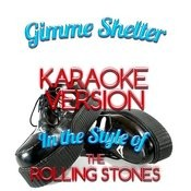 Gimme Shelter (In The Style Of The Rolling Stones) [Karaoke Version] - Single Songs