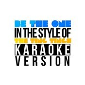 Be The One (In The Style Of The Ting Tings) [Karaoke Version] - Single Songs