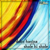 Shole Hi Shole / Daku Hasina Songs