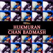 Chan Badmash / Hukmuran Songs
