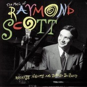 The Music Of Raymond Scott  Reckless    Nights And Turkish Twilights Songs