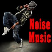 Noise Music Songs