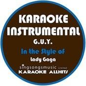G.U.Y (In The Style Of Lady Gaga) [Karaoke Instrumental Version] Song