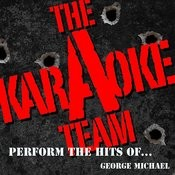 The Karaoke A Team Perform The Hits Of George Michael Songs