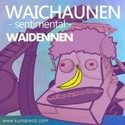 Waichaunen: Sentimental Songs
