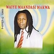 Waiye Maandasi Makwa Songs