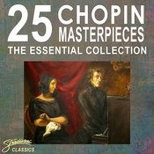 25 Chopin Masterpieces - The Essential Collection Songs