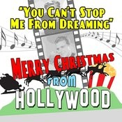 You Can't Stop Me From Dreaming: Merry Xmas From Hollywood Songs