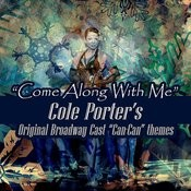 Come Along With Me: Cole Porter's Original Broadway Cast Of