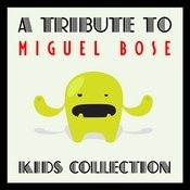 A Tribute To Miguel Bosé Kids Collection Songs
