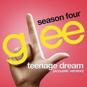 Teenage Dream (Glee Cast Version) (Acoustic) Song