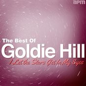 I Let The Stars Get In My Eyes - Best Of Goldie Hill Songs