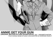 Annie Get Your Gun (Original Motion Picture Soundtrack), Vol. 1: With Betty Hutton Songs