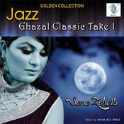 Jazz Ghazal Classic Take 1 Songs