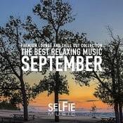 The Best Relaxing Music - September Songs