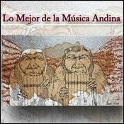 Lo Mejor De La Música Andina Songs