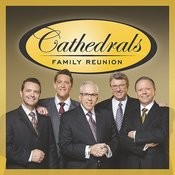 Cathedrals Family Reunion Songs