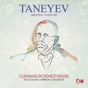 Taneyev: Oresteia: Overture (Digitally Remastered) Songs