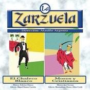 La Zarzuela: El Chaleco Blanco / Moros Y Cristianos Songs
