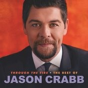 Through The Fire: The Best Of Jason Crabb Songs