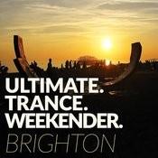 Ultimate Trance Weekender - Brighton Songs