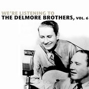 We're Listening To The Delmore Brothers, Vol. 6 Songs