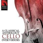 A Classical Anthology: Cello (Over 9 Hours) Songs