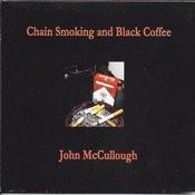Chain Smoking And Black Coffee Songs