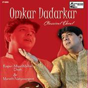 Classical Vocal-Omkar Dadarkar Songs