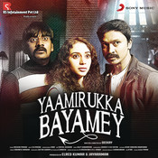 Yaamirukka Bayamey (Original Motion Picture Soundtrack) Songs