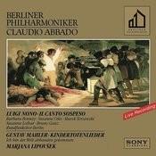 Nono: Il Canto Sospeso - Mahler: Kindertotenlieder & Ich Bin Der Welt Abhanden Gekommen Songs