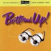 Ultra-Lounge / Bottoms Up! Volume Eighteen Songs
