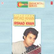 Immortal Series Sitar From Imdad Khan To Irshad Khan Songs