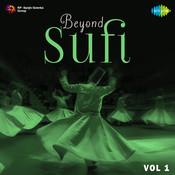 Beyond Sufi Vol 1 Songs