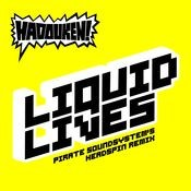 Liquid Lives (Pirate Soundsystem's Headspin Remix) Songs