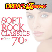 Drew's Famous Soft Rock Classics Of The 70s Songs