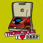 Tronicsole: I Heart Deep Songs