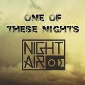 One Of These Nights (Radio Edit) Songs