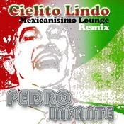 Cielito Lindo / Mexicanisimo Louge (Remix Version) Songs