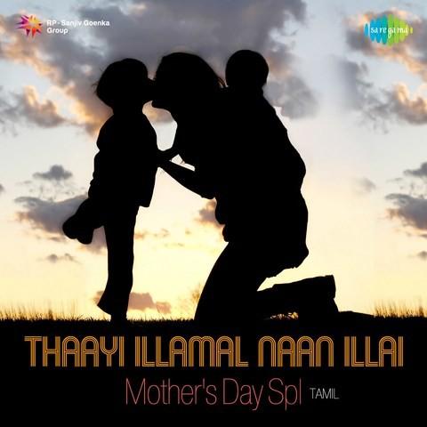 Thaayi Illamal Naan Illai - Mothers Day Spl