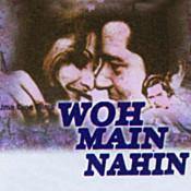 Woh Main Nahin Songs