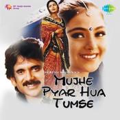 Mujhe Pyar Hua Tumse Songs