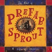 A Life Of Surprises: The Best Of Prefab Sprout Songs