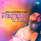 Music From The World Of Osho Fragrance Of The Rose Songs