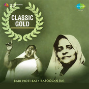 Classic Gold - Badi Moti Bai Rasoolan Bai  Songs