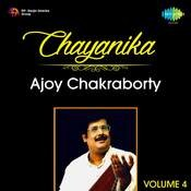 Chayanika - Ajoy Chakraborty Vol 4 Songs