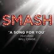 A Song For You (SMASH Cast Version Featuring Will Chase) Songs