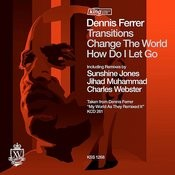 Transitions / Change The World / How Do I Let Go (4-Track Remix Maxi-Single) Songs