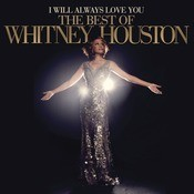 I Will Always Love You: The Best Of Whitney Houston Songs